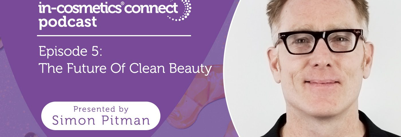 Podcast – The future of clean beauty