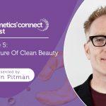 Podcast – O futuro de Clean Beauty
