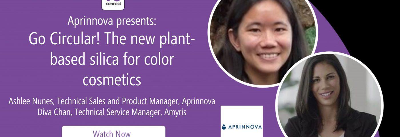 Aprinnova presents: Go Circular! The new plant-based silica for color cosmetics (in-cosmetics Virtual Webinar)
