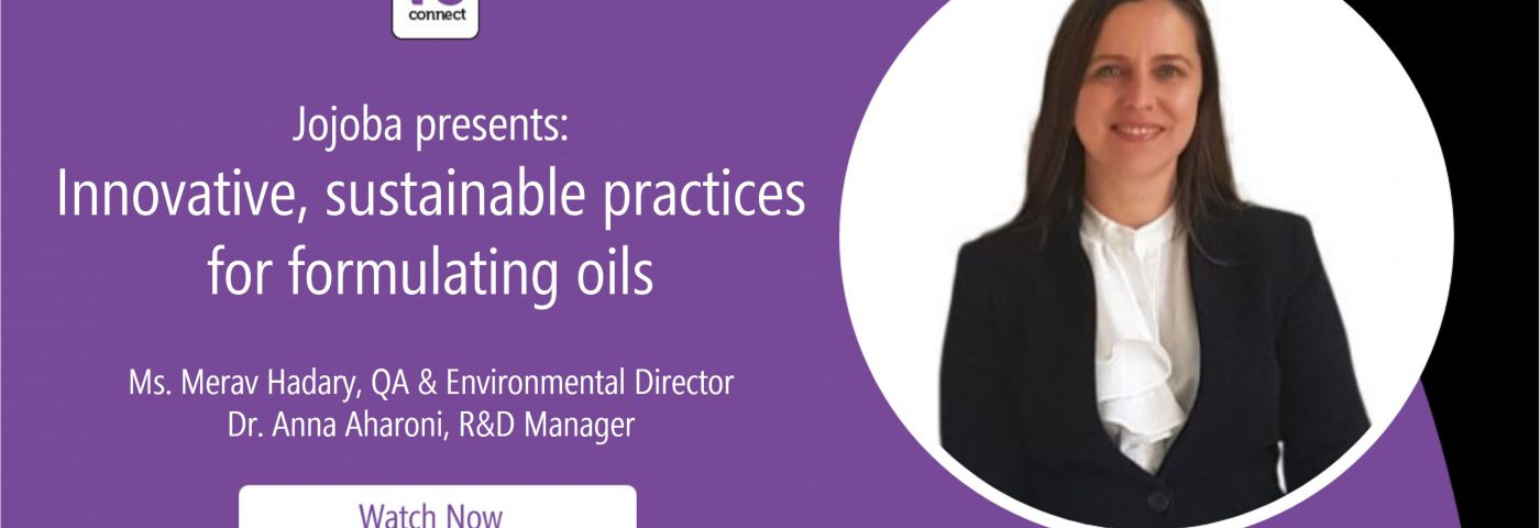 Jojoba presents: Innovative, sustainable practices for formulating natural oils (in-cosmetics Virtual Webinar)