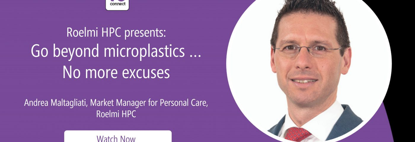 Roelmi HPC presents: Go beyond microplastics … No more excuses (in-cosmetics Virtual Webinar)