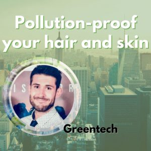 Pollution proof your skin and hair