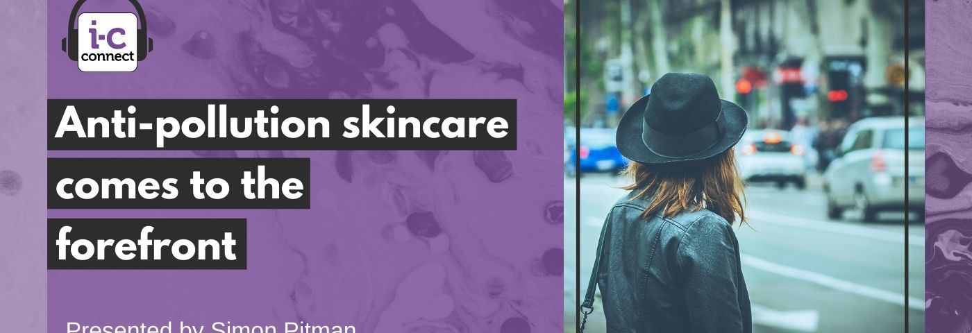 Anti-pollution skincare comes to the forefront