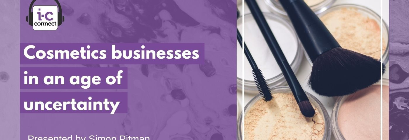 Cosmetics businesses in an age of uncertainty
