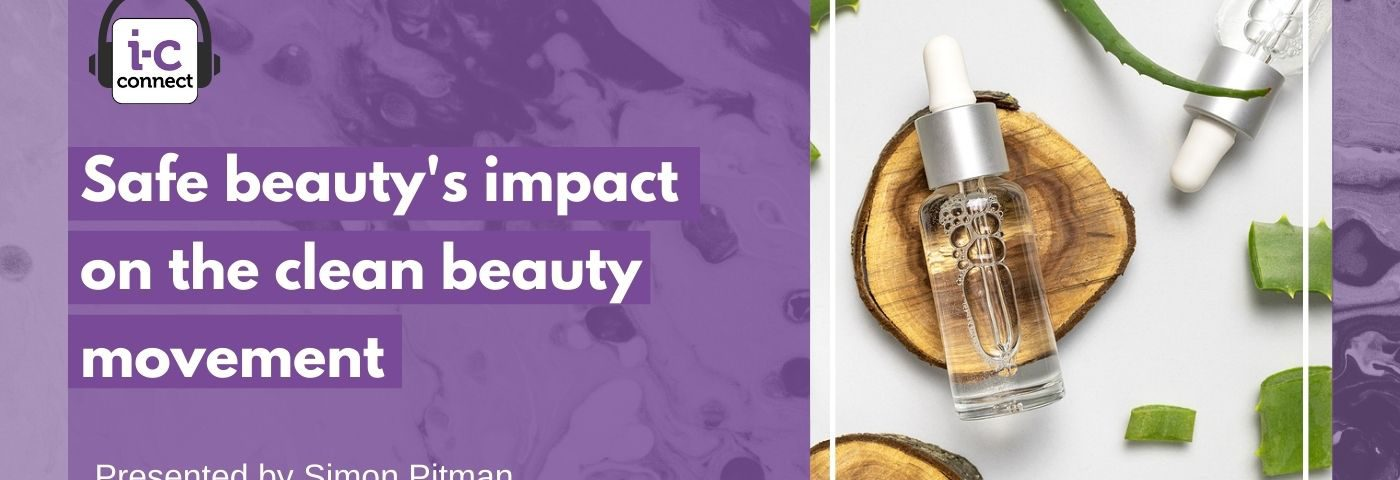 Safe beauty's impact on the clean beauty movement