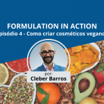 Criando cosméticos veganos para aproveitar oportunidades do mercado | Formulation in Action