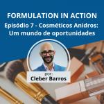 Cosméticos Anidros: um mundo de oportunidades | Formulation in Action